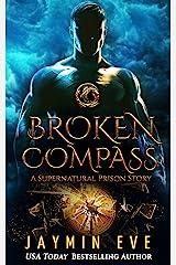 Broken Compass (Supernatural Prison Book 4) Kindle Edition