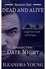 Date Night: Episode Two (Dead And Alive, Season One Book 2) Kindle Edition