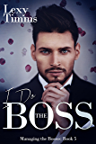 I Do The Boss: Billionaire Romance (Managing the Bosses Book 5)