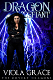 Dragon Defiant (The Covert Dragons Book 5)