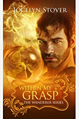 Within My Grasp (Book 3: The Wanderer Series) Kindle Edition