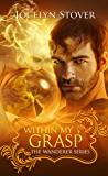 Within My Grasp (Book 3: The Wanderer Series)