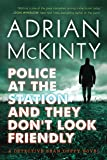 Police at the Station and They Don't Look Friendly: A Detective Sean Duffy Novel (The Sean Duffy Series)