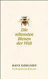 Die seltensten Bienen der Welt.: Ein Reisebericht