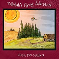 Tallulah's Flying Adventure: An Adventure Story for 6-10 Year Olds