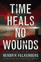 Time Heals No Wounds (A Baltic Sea Crime Novel Book 1) Kindle Edition