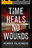 Time Heals No Wounds (A Baltic Sea Crime Novel Book 1)
