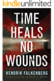Time Heals No Wounds (A Baltic Sea Crime Novel Book 1)