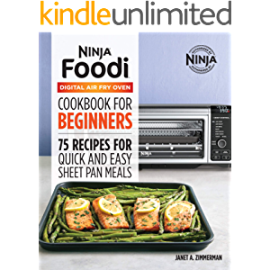 The Official Ninja Foodi Digital Air Fry Oven Cookbook: 75 Recipes for Quick and Easy Sheet Pan Meals
