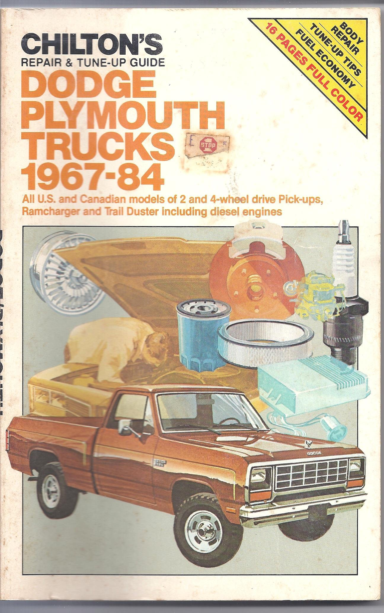 Chilton's repair & tune-up guide, Dodge, Plymouth trucks, 1967-84: All U.S.  and Canadian models of 2 and 4-wheel drive pick-ups, Ramcharger and Trail  Duster ...