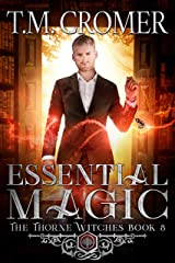 Essential Magic (The Thorne Witches Book 8) Kindle Edition