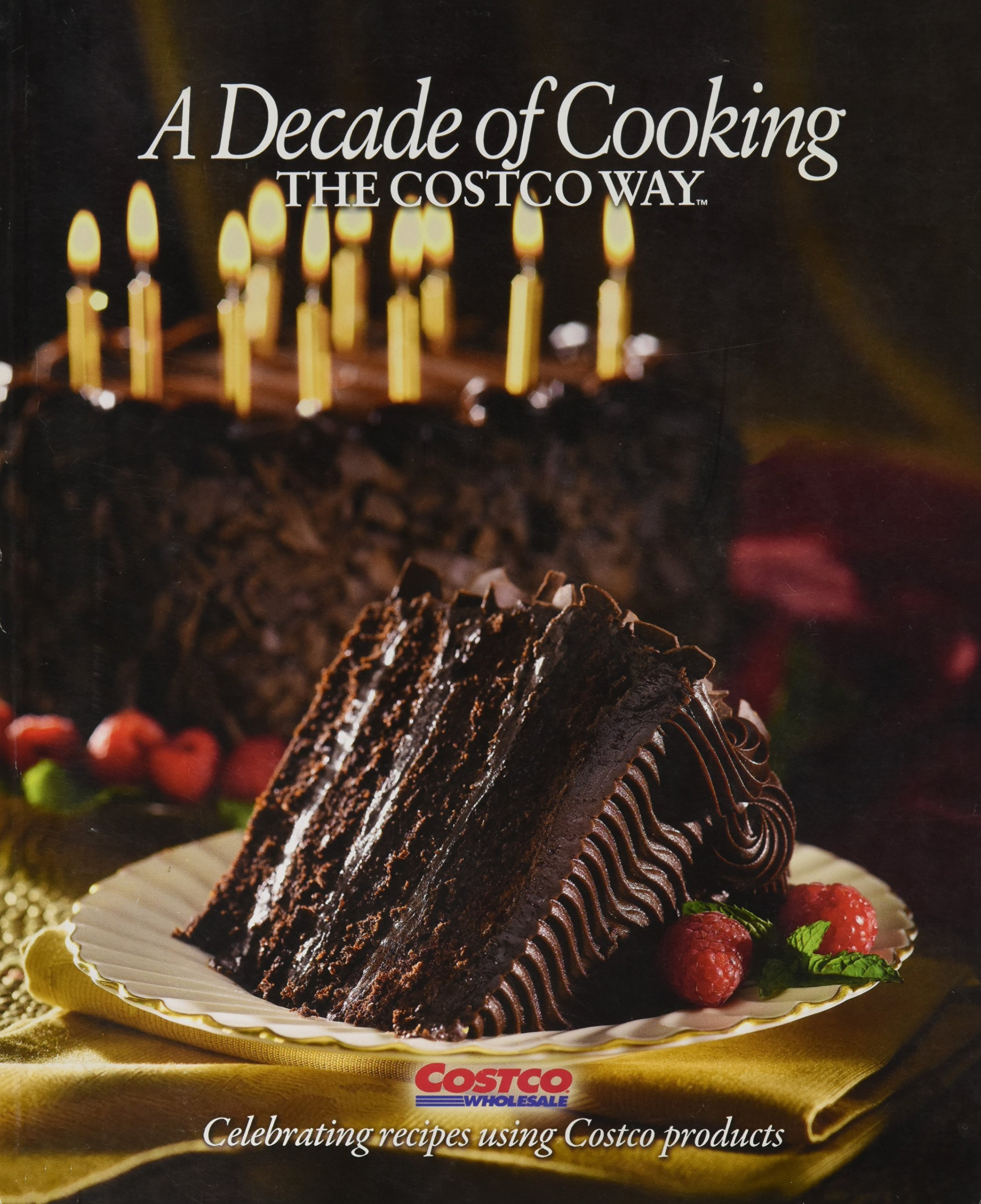 A Decade of Cooking: the Costco Way: Tim Talevich, Jeff Lyons Tim ...