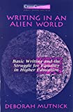 Writing in an Alien World: Basic Writing and the Struggle for Equality in Higher Education (Crosscurrents (Boynton/Cook Pub))