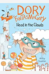 Dory Fantasmagory: Head in the Clouds Kindle Edition