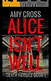 Alice Isn't Well (Death Herself Book 1)