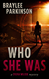 Who She Was: Book 1 (Sylvia Wilcox Mysteries)