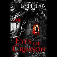 Eyes Of Crimson : Vampire Paranormal Romance (Transfusion Saga Book 8)