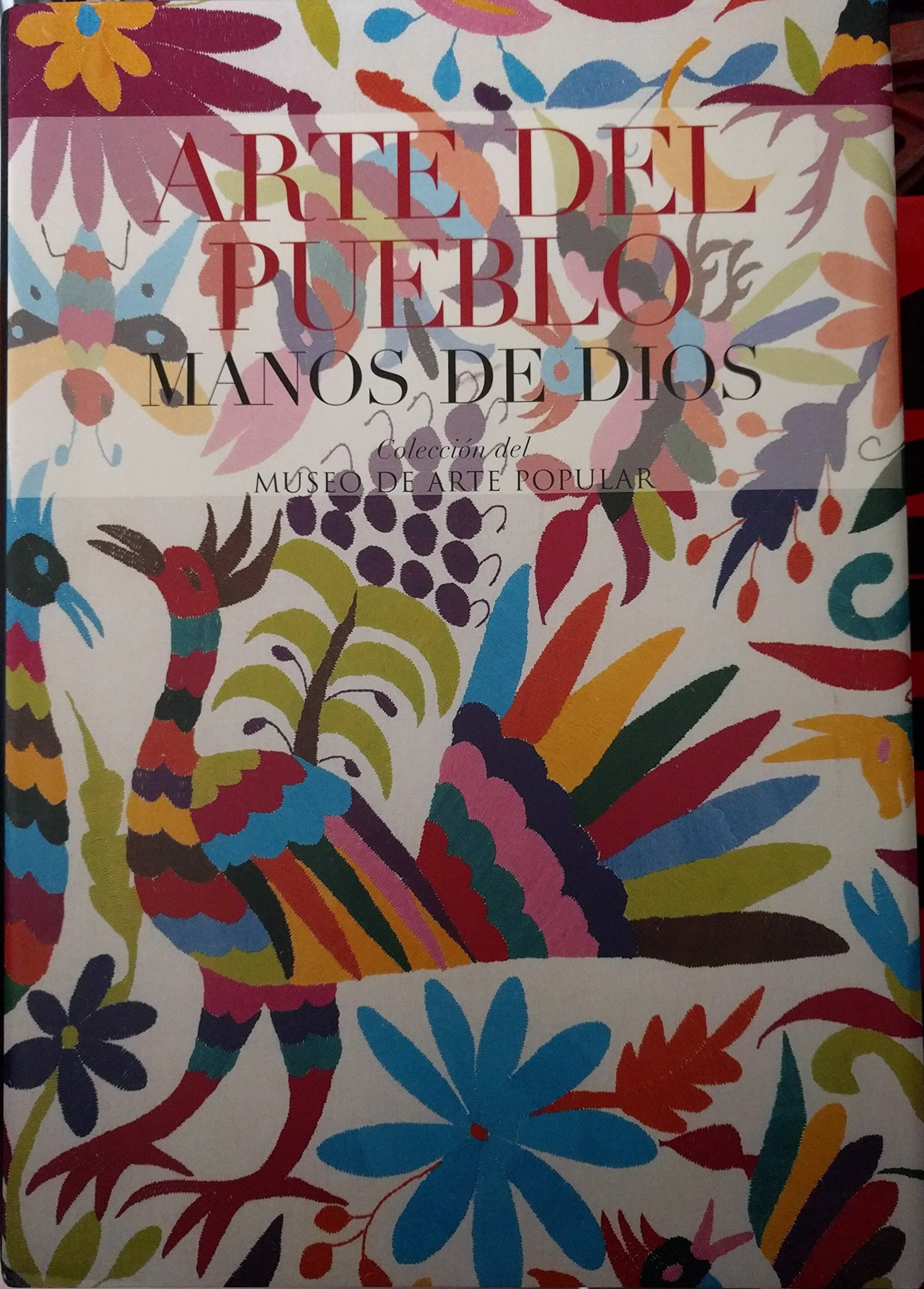Arte Del Pueblo, Manos De Dios/People Art, God Hands (Spanish Edition) (Spanish) Hardcover – 2004