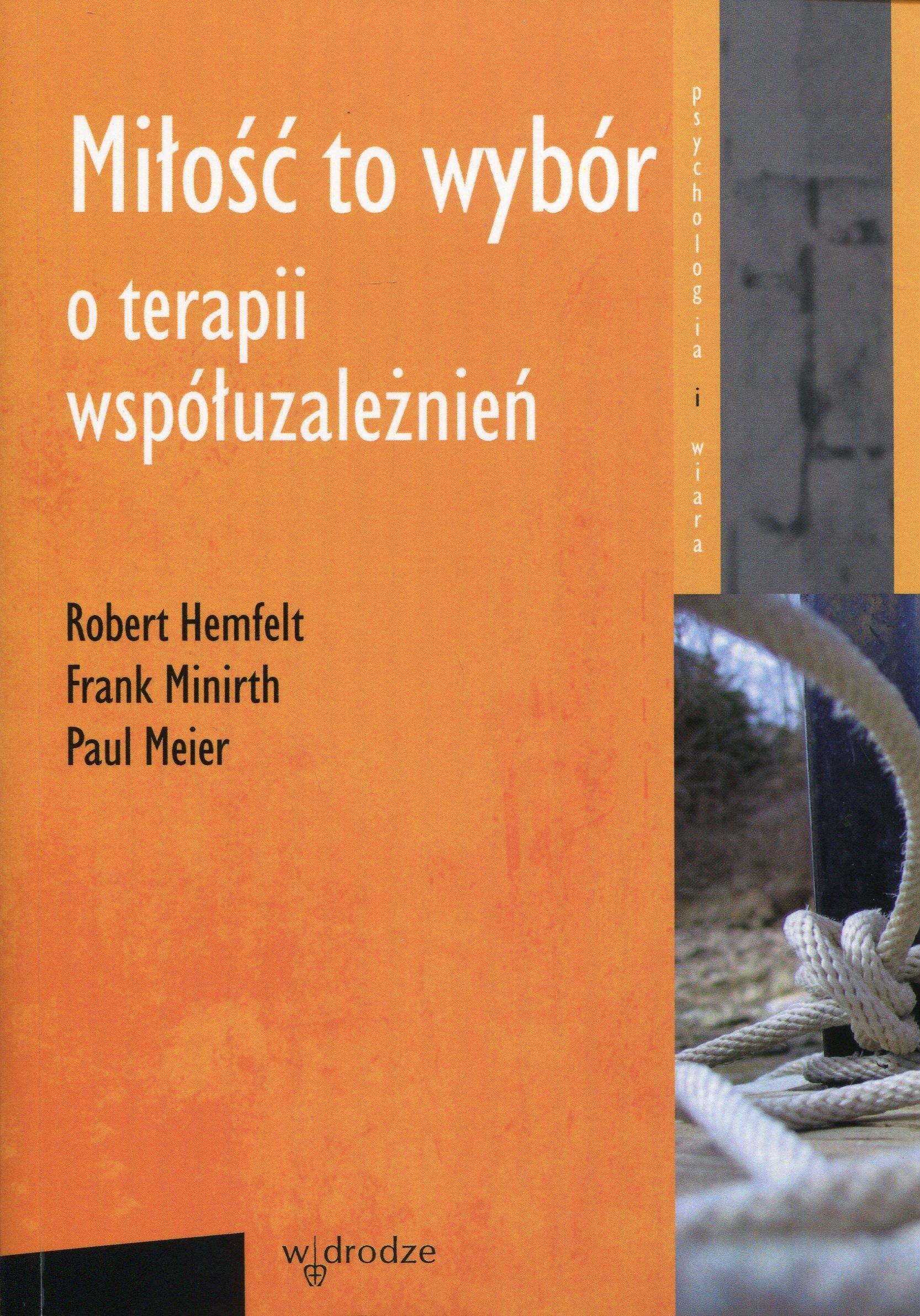 Milosc to wybor: Frank Minirth, Paul Meier Robert Hemfelt: 9788370338404:  Amazon.com: Books