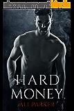 Hard Money: (A Grity Bad Boy Romance) (Bad Money Series Book 3) (English Edition)