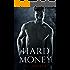 Hard Money: (A Grity Bad Boy Romance) (Bad Money Series Book 3)