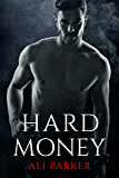 Hard Money: (A Gritty Bad Boy Romance) (Bad Money Series Book 3)