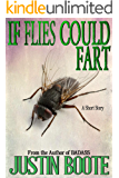 If Flies Could Fart