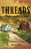 THREADS: A Depression Era Tale