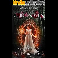 Das Aschemädchen (Die Grimm Chroniken 7)