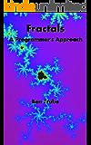 Fractals: A Programmer's Approach