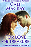 For Love Or Treasure: A Sexy Contemporary Romance (A Mermaid Isle Romance Book 2)