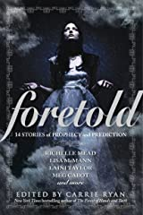 Foretold: 14 Tales of Prophecy and Prediction Paperback