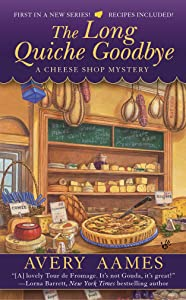 The Long Quiche Goodbye (Cheese Shop Mystery Book 1)