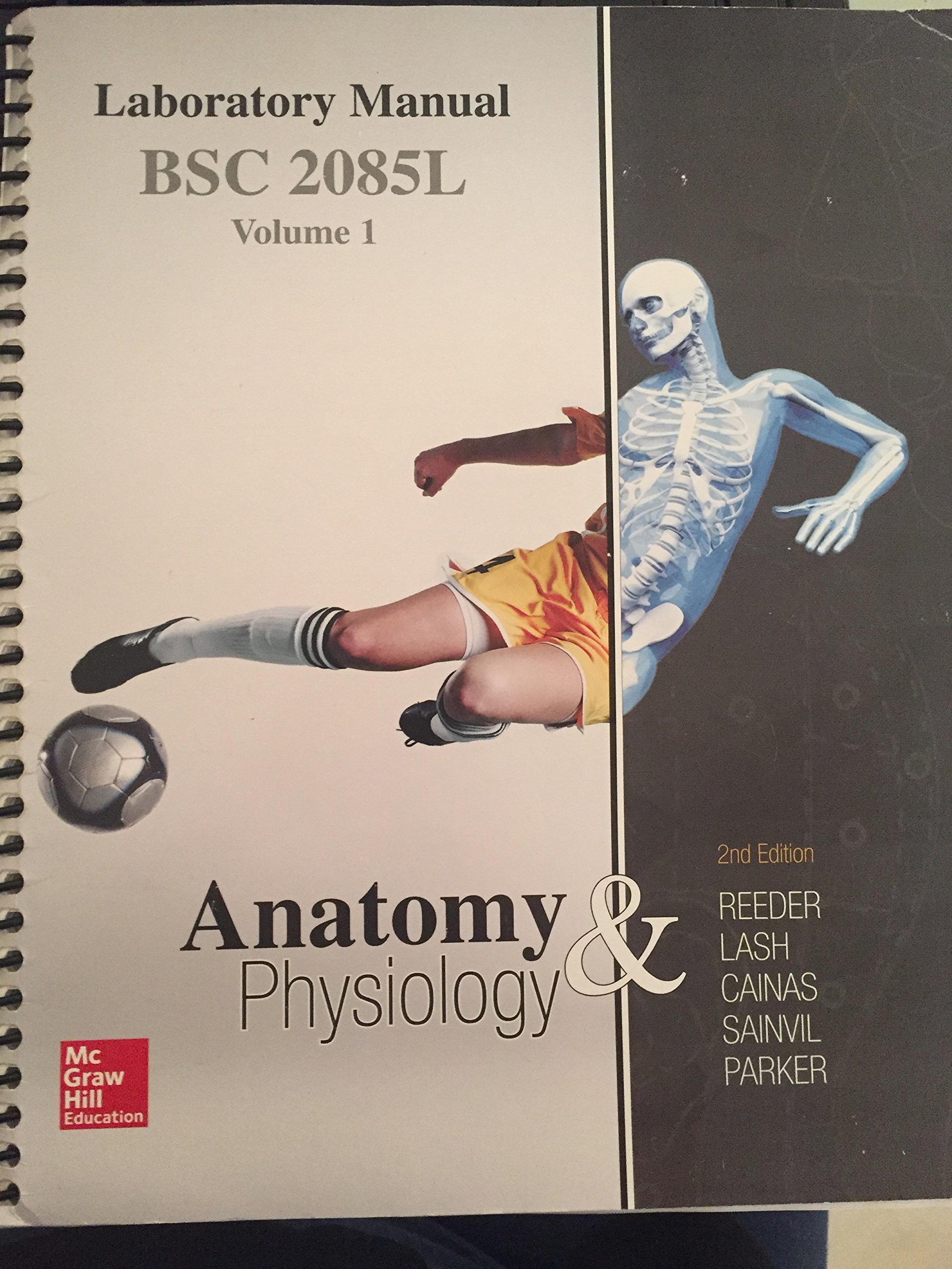 Anatomy and Physiology Laboratory Manual Second Edition BSC2085L Volume 1:  Greg Reeder: 9781260156799: Amazon.com: Books