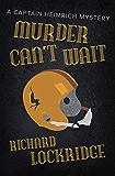 Murder Can't Wait (The Captain Heimrich Mysteries)