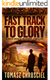 Fast Track To Glory: An International Thriller (A Nina Monte Mystery Thriller Book 1) (English Edition)