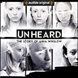 Unheard: The Story of Anna Winslow: An Audible Original Drama