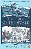 The Edge of the World: How the North Sea Made Us Who We Are