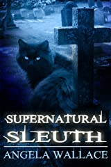 Supernatural Sleuth, Case File #1 Kindle Edition