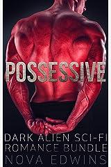 Possessive: Dark Alien Sci-Fi Romance Bundle Kindle Edition