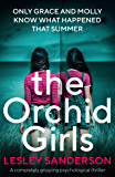 The Orchid Girls: A completely gripping psychological thriller