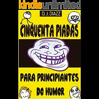 Cinquenta piadas para principiantes do humor