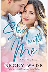 Stay with Me (Misty River Romance, A Book #1) Kindle Edition