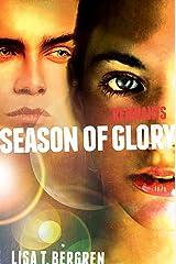 Remnants: Season of Glory (A Remnants Novel Book 3) Kindle Edition
