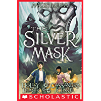 The Silver Mask (Magisterium #4): Book Four of Magisterium
