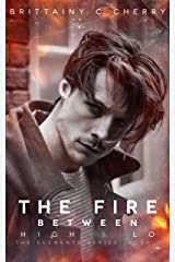 The Fire Between High & Lo Kindle Edition