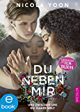 Du neben mir und zwischen uns die ganze Welt: Das Filmbuch (German Edition)