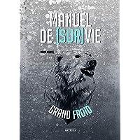 Manuel de Survie par Grand Froid