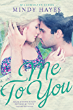 Me To You (Willowhaven Book 3)