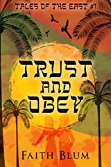 Trust and Obey (Tales of the East Book 1) Kindle Edition